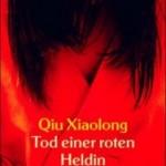 Buch-Tipp: Qiu Xiaolong – Tod einer roten Heldin
